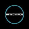 Fit Dad Nation profile image