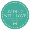 Leading With Love - Dog Care & Walking Service profile image