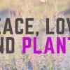 Peace, Love and Plants profile image