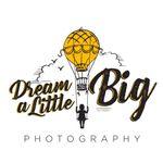 Dream A Little Big Photography profile image.