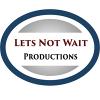 Let's Not Wait Productions profile image