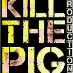 Kill the Pig Productions profile image.