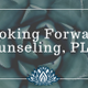 Looking Forward Counseling logo