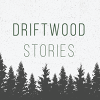 Driftwood Stories profile image