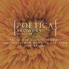 Poetica Flowers
