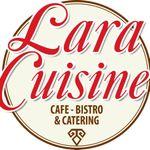 Lara Cuisine Cafe Bistro & Catering profile image.