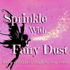 Sprinkle With Fairy Dust