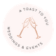 A Toast To You Weddings & Events logo