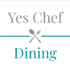Yes Chef Dining