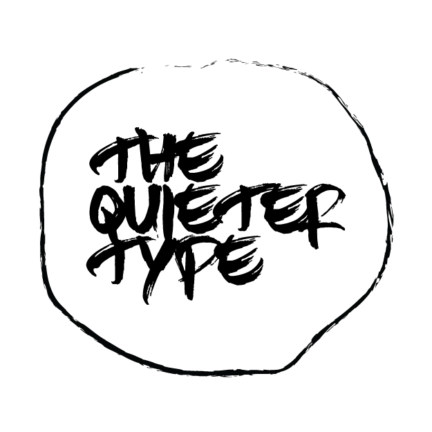 The Quieter Type